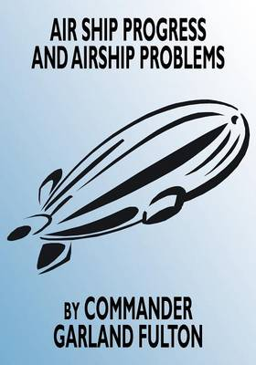 Airship Progress and Airship Problems (Paperback)