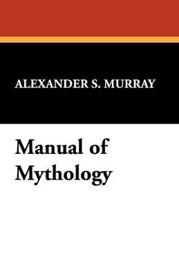 Manual of Mythology (Paperback)