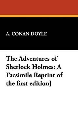 The Adventures of Sherlock Holmes: A Facsimile Reprint of the First Edition] (Paperback)