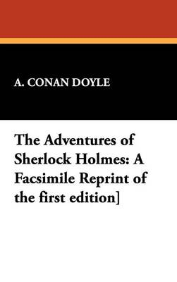 The Adventures of Sherlock Holmes: A Facsimile Reprint of the First Edition] (Hardback)