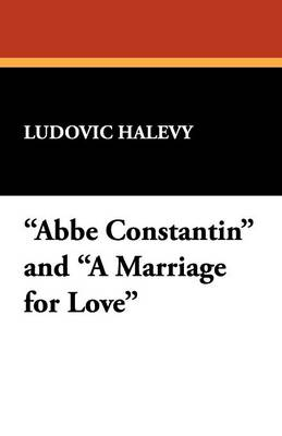 ABBE Constantin and a Marriage for Love (Paperback)
