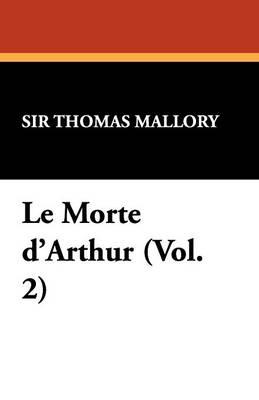 Le Morte D'Arthur (Vol. 2) (Paperback)