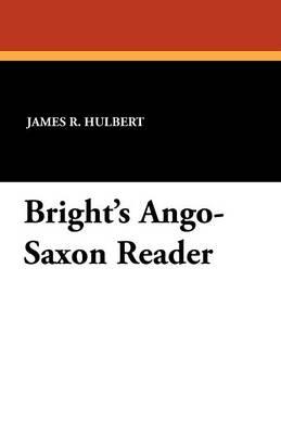 Bright's Ango-Saxon Reader (Paperback)