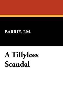 A Tillyloss Scandal (Hardback)