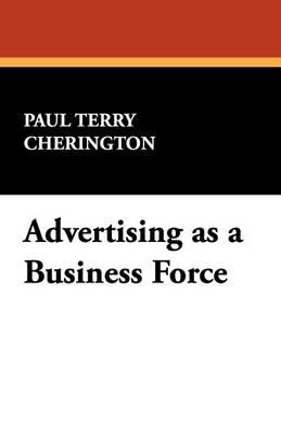 Advertising as a Business Force (Paperback)