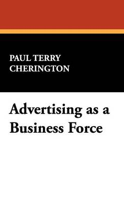 Advertising as a Business Force (Hardback)