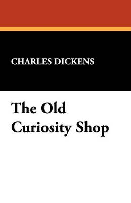The Old Curiosity Shop (Paperback)