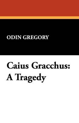 Caius Gracchus: A Tragedy (Paperback)