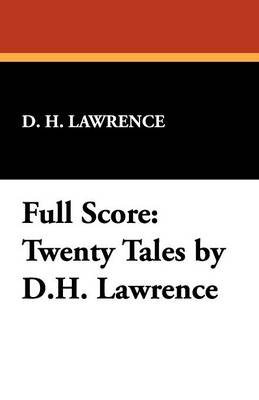 Full Score: Twenty Tales by D.H. Lawrence (Paperback)