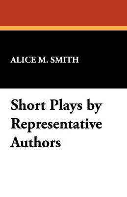 Short Plays by Representative Authors (Paperback)