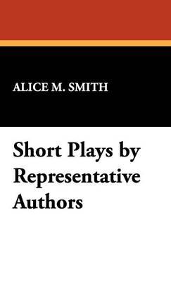 Short Plays by Representative Authors (Hardback)