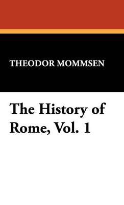 The History of Rome, Vol. 1 (Hardback)