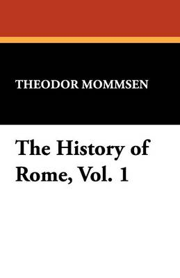 The History of Rome, Vol. 1 (Paperback)