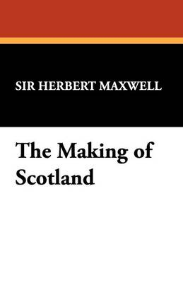 The Making of Scotland (Paperback)