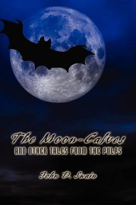 The Moon-Calves and Other Tales from the Pulps (Paperback)