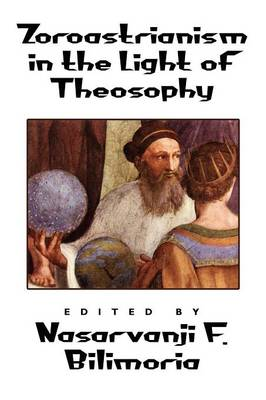 Zoroastrianism in the Light of Theosophy (Paperback)