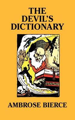 The Devil's Dictionary [Facsimile Edition] (Paperback)