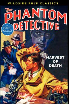 The Phantom Detective: Harvest of Death (Paperback)