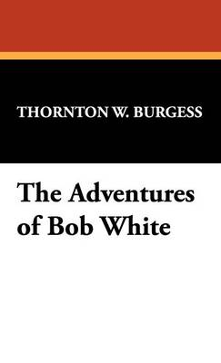 The Adventures of Bob White (Hardback)