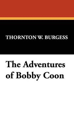 The Adventures of Bobby Coon (Hardback)