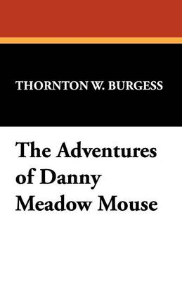 The Adventures of Danny Meadow Mouse (Paperback)