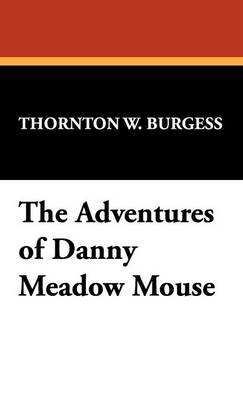 The Adventures of Danny Meadow Mouse (Hardback)