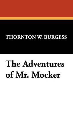 The Adventures of Mr. Mocker (Hardback)