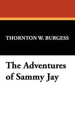 The Adventures of Sammy Jay (Hardback)