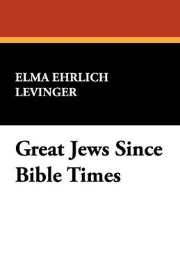 Great Jews Since Bible Times (Paperback)