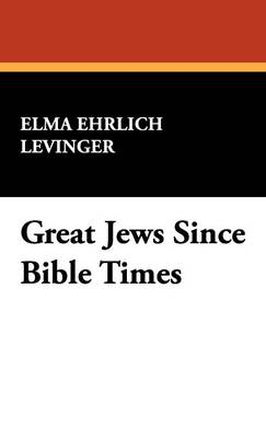 Great Jews Since Bible Times (Hardback)