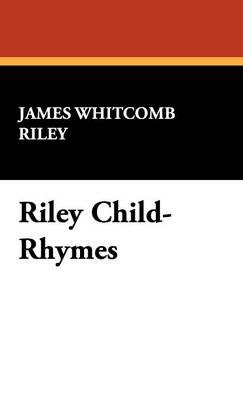 Riley Child-Rhymes (Hardback)