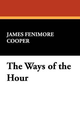 The Ways of the Hour (Paperback)