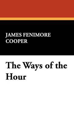 The Ways of the Hour (Hardback)