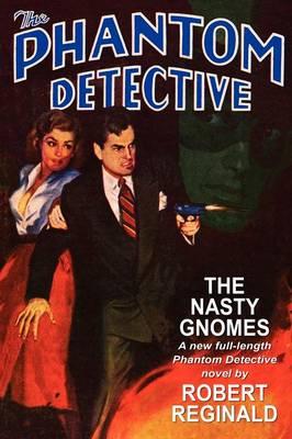 The Phantom Detective: The Nasty Gnomes (Paperback)