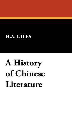 A History of Chinese Literature (Hardback)