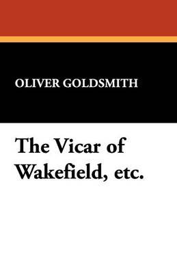 The Vicar of Wakefield, Etc. (Paperback)