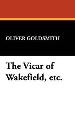 The Vicar of Wakefield, Etc. (Hardback)