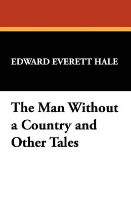 The Man Without a Country and Other Tales (Paperback)