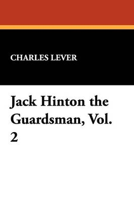 Jack Hinton the Guardsman, Vol. 2 (Paperback)