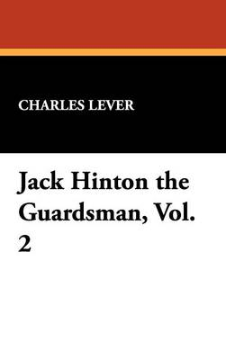 Jack Hinton the Guardsman, Vol. 2 (Hardback)