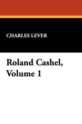 Roland Cashel, Volume 1 (Paperback)