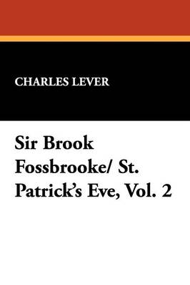Sir Brook Fossbrooke/ St. Patrick's Eve, Vol. 2 (Paperback)