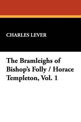 The Bramleighs of Bishop's Folly / Horace Templeton, Vol. 1 (Paperback)