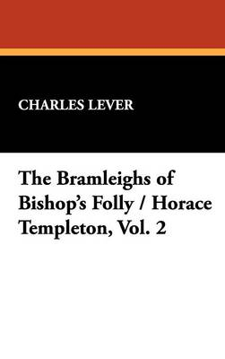 The Bramleighs of Bishop's Folly / Horace Templeton, Vol. 2 (Hardback)