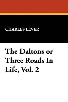 The Daltons or Three Roads in Life, Vol. 2 (Paperback)