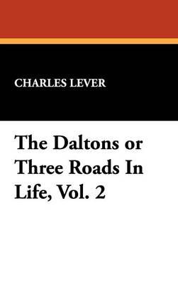 The Daltons or Three Roads in Life, Vol. 2 (Hardback)