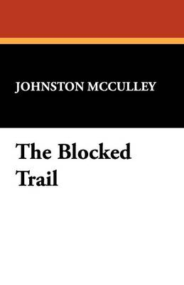 The Blocked Trail (Paperback)