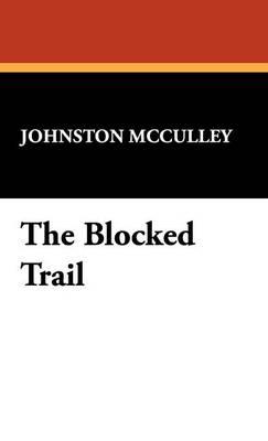 The Blocked Trail (Hardback)