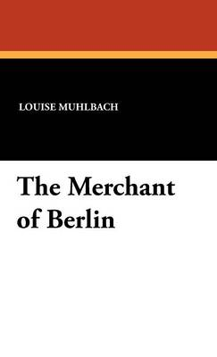 The Merchant of Berlin (Hardback)