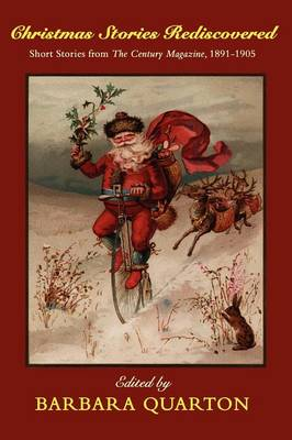 Christmas Stories Rediscovered: Short Stories from The Century Magazine, 1891-1905 (Paperback)